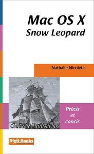 Mac OS X Snow Leopard, Précis et concis, de Nicoletis Nathalie, aux éditions Digit Books